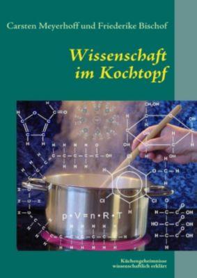 Wissenschaft im Kochtopf, Carsten Meyerhoff, Friederike Bischof