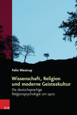 Wissenschaft, Religion und moderne Geisteskultur, Felix Westrup