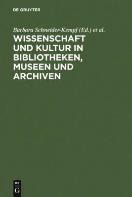 Wissenschaft und Kultur in Bibliotheken, Museen und Archiven