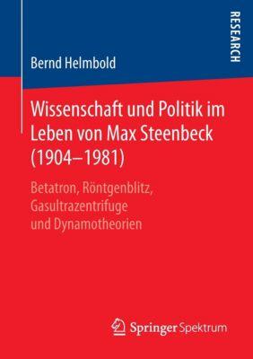 Wissenschaft und Politik im Leben von Max Steenbeck (1904-1981), Bernd Helmbold