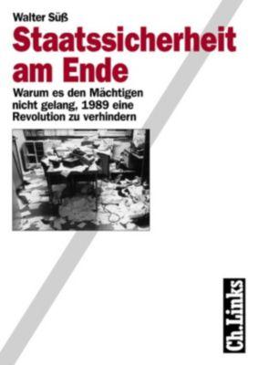 Wissenschaftliche Reihe des Bundesbeauftragten für die Stasiunterlagen: Staatssicherheit am Ende, Walter Süß
