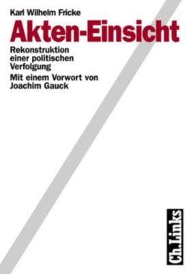 Wissenschaftliche Reihe des Bundesbeauftragten für die Stasiunterlagen: Akten-Einsicht, KARL WILHELM FRICKE