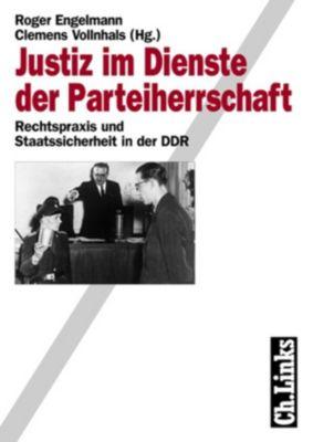 Wissenschaftliche Reihe des Bundesbeauftragten für die Stasiunterlagen: Justiz im Dienste der Parteiherrschaft, Roger Engelmann, Clemens Vollnhals