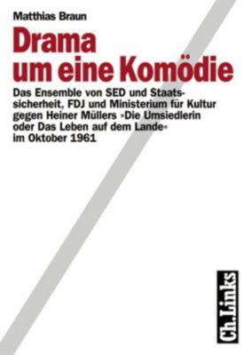 Wissenschaftliche Reihe des Bundesbeauftragten für die Stasiunterlagen: Drama um eine Komödie, Matthias Braun