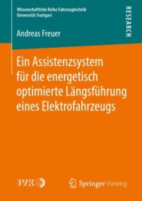 Wissenschaftliche Reihe Fahrzeugtechnik Universität Stuttgart: Ein Assistenzsystem für die energetisch optimierte Längsführung eines Elektrofahrzeugs, Andreas Freuer