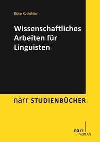 Wissenschaftliches Arbeiten für Linguisten, Björn Rothstein