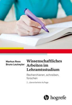 Wissenschaftliches Arbeiten im Lehramtsstudium, Markus Roos, Bruno Leutwyler