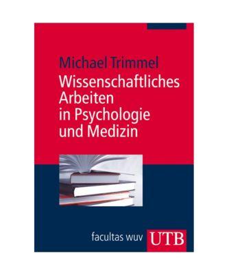 Wissenschaftliches Arbeiten in Psychologie und Medizin, Michael Trimmel