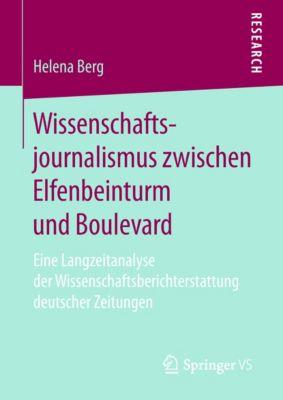 Wissenschaftsjournalismus zwischen Elfenbeinturm und Boulevard, Helena Berg