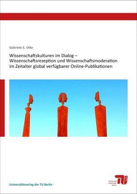 Wissenschaftskulturen im Dialog, Gabriele E. Otto