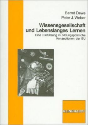 Wissensgesellschaft und Lebenslanges Lernen, Bernd Dewe, Peter J. Weber
