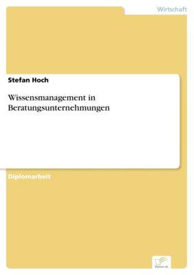 Wissensmanagement in Beratungsunternehmungen, Stefan Hoch