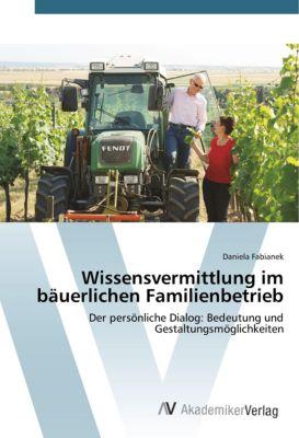 Wissensvermittlung im bäuerlichen Familienbetrieb - Daniela Fabianek pdf epub