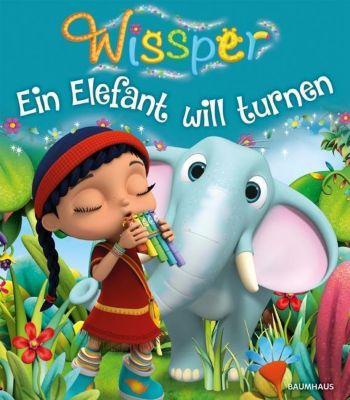 Wissper - Ein Elefant will turnen, Cornelia Neudert