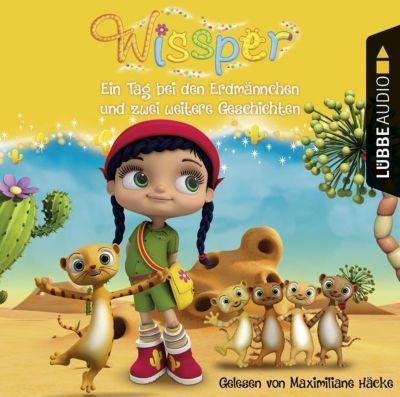 Wissper: Ein Tag bei den Erdmännchen und zwei weitere Geschichten, Audio-CD, Cornelia Neudert, Paul Petersen