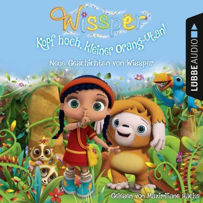 Wissper - Kopf hoch, kleiner Orang-Utan: Neue Geschichten von Wissper (Ungekürzt), Cornelia Neudert, Paul Petersen