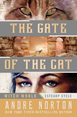Witch World: Estcarp Cycle: The Gate of the Cat, Andre Norton