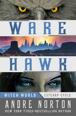 Witch World: Estcarp Cycle: Ware Hawk, Andre Norton