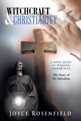 Witchcraft & Christianity, Joyce Rosenfield