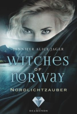 Witches of Norway: Witches of Norway 1: Nordlichtzauber, Jennifer Alice Jager
