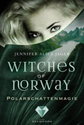 Witches of Norway: Witches of Norway 2: Polarschattenmagie, Jennifer Alice Jager