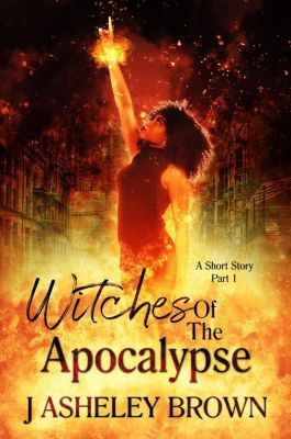 Witches Of The Apocalypse, J Asheley Brown