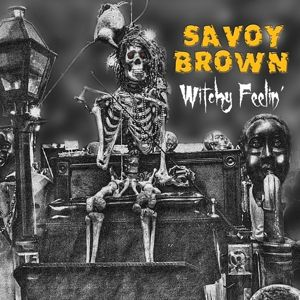 Witchy Feelin', Savoy Brown