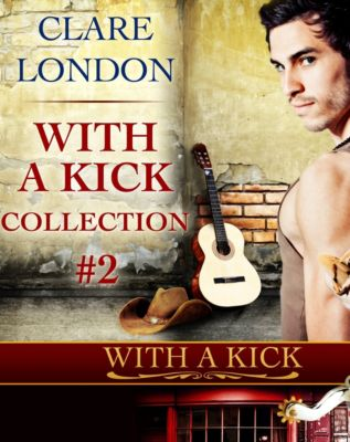 With A Kick: With A Kick: Collection No. 2, Clare London