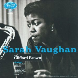 With Clifford Brown, Sarah Vaughan, Clifford Brown