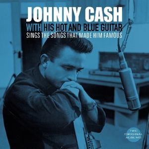 With His Hot Guitar/Sings The Songs That Made Him (Vinyl), Johnny Cash