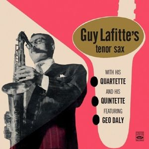 With His Quartette And His Quintette, Guy Lafitte, Geo Daly