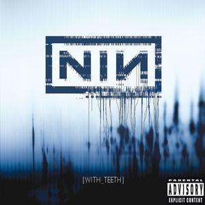 With Teeth, Nine Inch Nails