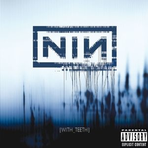 With Teeth, Nine Inch Nails