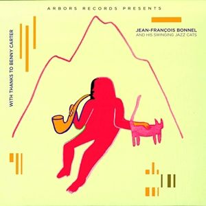 With Thanks To Benny Carter, Jean-François And His Swinging Jazz Cats Bonnel