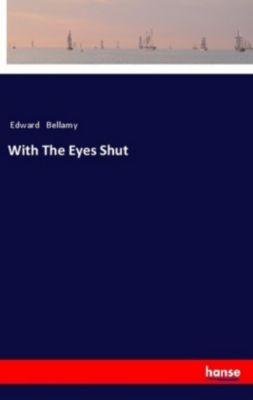 With The Eyes Shut, Edward Bellamy