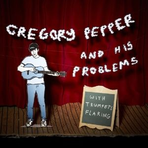 With Trumpets Flaring, Gregory And His Problems Pepper