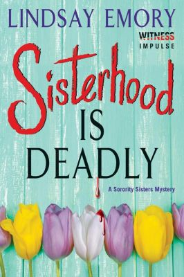 Witness Impulse: Sisterhood is Deadly, Lindsay Emory