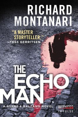 Witness Impulse: The Echo Man, Richard Montanari