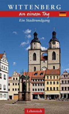 Wittenberg an einem Tag - Michael Schulze  