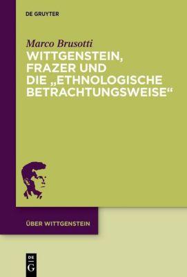 Wittgenstein, Frazer und die ethnologische Betrachtungsweise, Marco Brusotti