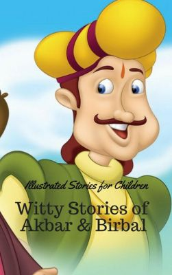 Witty Stories of Akbar and Birbal: Illustrated Stories for Children, Ram Das