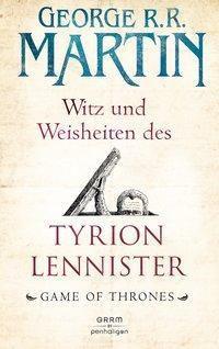 Witz und Weisheiten des Tyrion Lennister - George R. R. Martin |