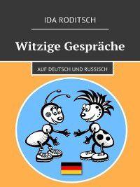 Witzige Gespräche. Auf Deutsch und Russisch, Ida Roditsch