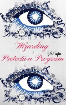 Wizarding Protection Program Series: Wizarding Protection Program 2 (Wizarding Protection Program Series), J.B. Taylor