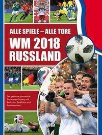 WM 2018 Russland - Alle Spiele - Alle Tore