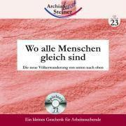 Wo alle Menschen gleich sind, 1 Audio-CD, Rudolf Steiner