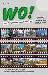 WO! - Das Bergische Fehlersuchbild-Buch - Sandra Ullrich |