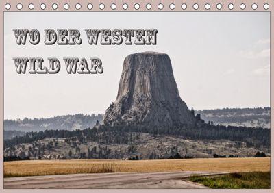 Wo der Westen wild war (Tischkalender 2019 DIN A5 quer), k.A. Flori0