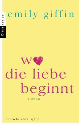 Wo die Liebe beginnt, Emily Giffin