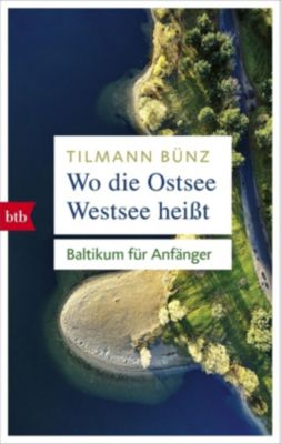 Wo die Ostsee Westsee heißt, Tilmann Bünz